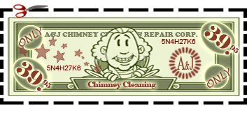 Chimney Cleaning is only $29.95 with A&J Chimney.